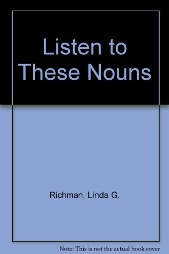 Listen to These Nouns (1884135013) by Linda G. Richman
