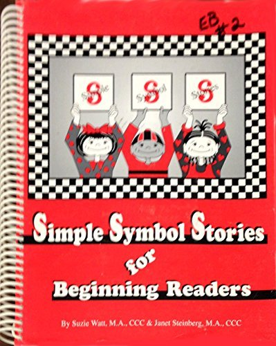 Simple Symbol Stories for Beginning Readers: Watt, Suzie; Steinberg, Janet