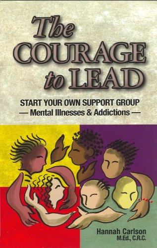 9781884158254: The Courage to Lead: Start Your Own Support Group - Mental Illness & Addictions