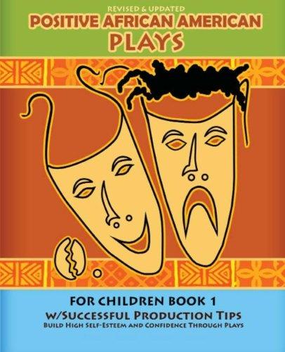 Positive African American Plays for Children Book 1: Miller, Britt Ekland; Bradley, Jeffery
