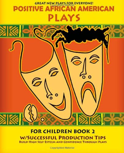 Positive African American Plays For Children Book 2: Build High Self-Esteem and Confidence Through ...