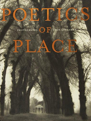 9781884167010: Poetics of Place: Photographs by Lynn Geesaman