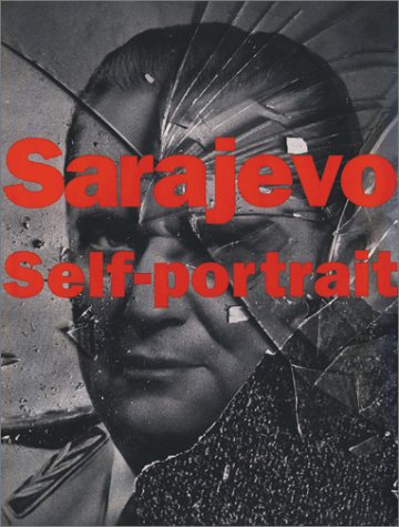 9781884167034: SARAJEVO SELF-PORTRAIT : The View From Inside