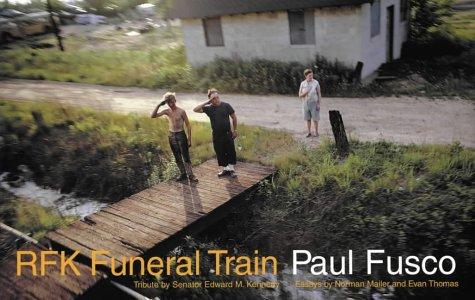 RFK FUNERAL TRAIN - Rare Pristine Copy: Fusco, Paul (Photographer);