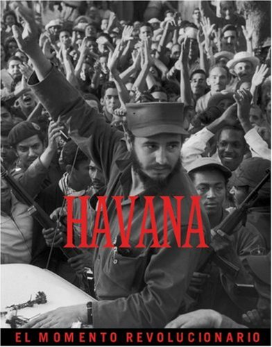 Havana : The Revolutionary Moment