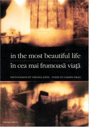 In the Most Beautiful Life / In Cea Mai Frumoasa Viata: Firan, Carmen; Virginia Joffe