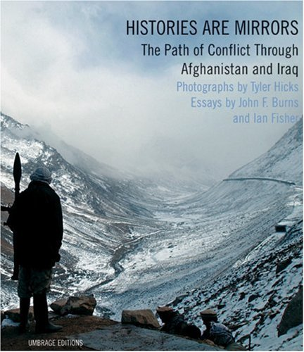 9781884167447: Histories are Mirrors: The Path of Conflict Through Afghanistan and Iraq