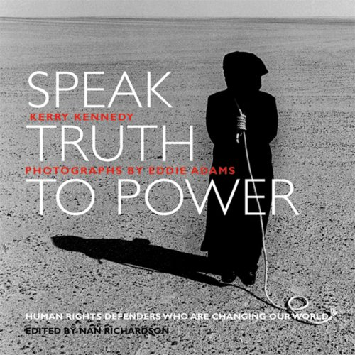 9781884167522: Speak Truth to Power: Human Rights Defenders Who are Changing Our World