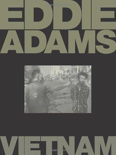 Eddie Adams: Vietnam: Editor-Eddie Adams; Contributor-David