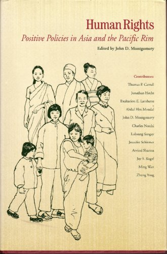 Human Rights: Positive Policies in Asia and: Montgomery, John D.,