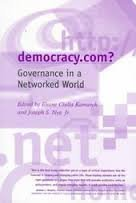 Democracy.Com: Governance in a Networked World: Editor-Elaine Ciulla Kamarck; Editor-Joseph S. Nye