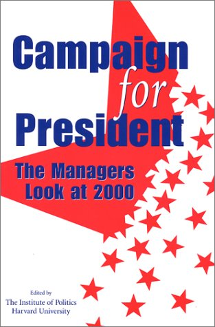 Campaign for President: The Managers Look at 2000