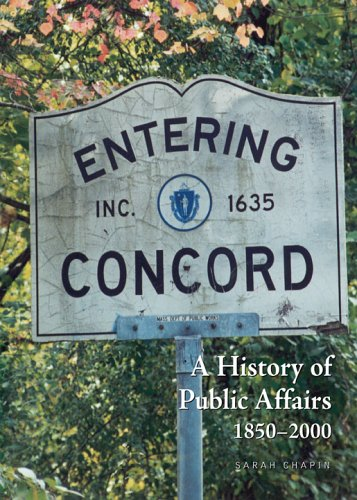 Entering Concord: A History of Public Affairs, 1850-2000: Sarah Chapin