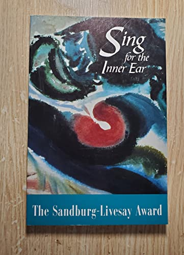Sing for the Inner Ear: The 1997 Sandburg-Livesay Anthology Contest