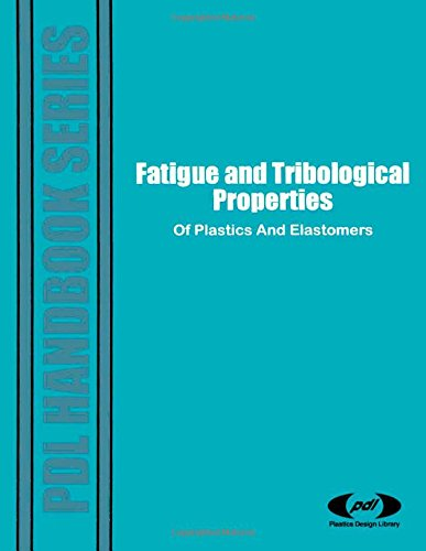 9781884207150: Fatigue and Tribological Properties of Plastics and Elastomers