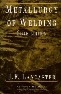 9781884207808: Metallurgy of Welding, Sixth Edition (Welding & Metallurgy)
