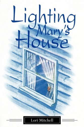 Lighting Mary's House: Lori L. Mitchell
