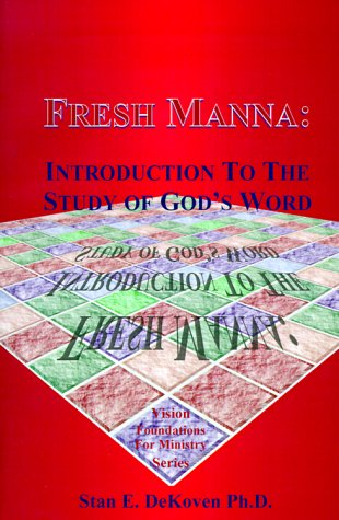 9781884213656: Fresh Manna: Introduction to the Study of God's Word (Vision Foundations for Ministry)