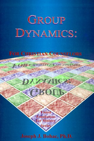 9781884213779: Group Dynamics: : For Christian Counselors (Vision Foundations for Ministry)