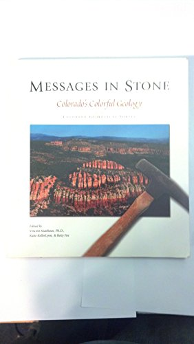 Messages in Stone : Colorado's Colorful Geology: Matthews, Vincent