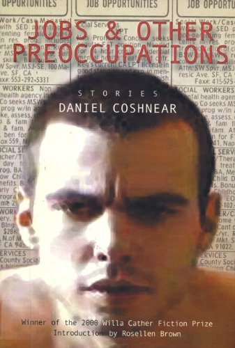 Jobs & Other Preoccupations: Stories: Coshnear, Daniel
