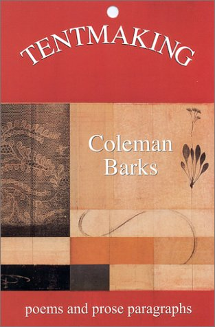 Tentmaking: Poems and Prose Paragraphs (9781884237027) by Barks, Coleman