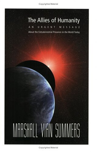 9781884238338: The Allies of Humanity: An Urgent Message About the Extraterrestrial Presence in the World Today