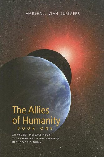 9781884238444: The Allies of Humanity, Book One: An Urgent Message about the Extraterrestrial Presence in the World Today: 1