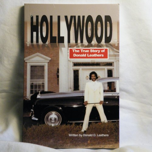 9781884242274: Hollywood: The True Story of Donald Leathers