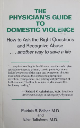 9781884244049: Physician's Guide to Domestic Violence: How to Ask the Right Questions and Recognize Abuse