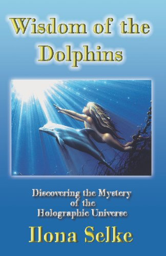 9781884246166: Wisdom of the Dolphins: Entering the Secret of the Holographic Universe