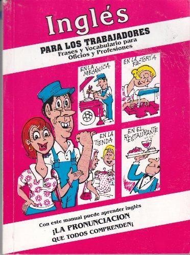 9781884249105: Ingles Para Los Trabajadores: Frases Y Vocabulario Para Oficios Y Profesiones