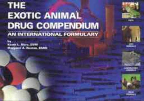 The Exotic Animal Drug Compendium: An International: Keath L. Marx,Margaret