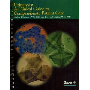 Urinalysis: A Clinical Guide to Compassionate Patient: Carl A. Osborne