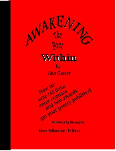 9781884257001: Awakening the Poet Within: How to Write 135 Forms, Enter Contests, Win Awards, Get Your Poetry Published & More!