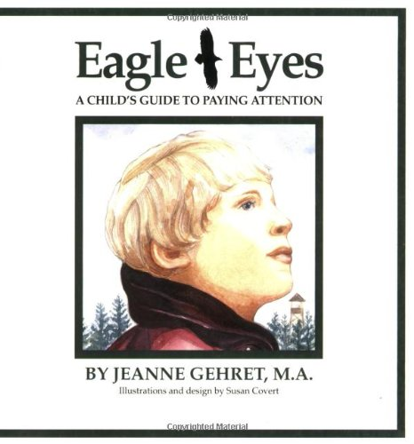 9781884281112: Eagle Eyes: A Child's Guide to Paying Attention