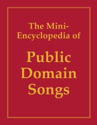 The Mini-Encyclopedia of Public Domain Songs, 1998