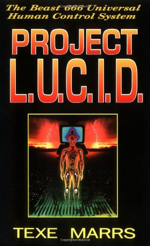 Project L. U. C. I. D.: The Beast 666 Universal Human Control System (1884302025) by Marrs, Texe