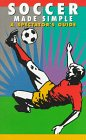 9781884309014: Soccer Made Simple: A Spectator's Guide (Spectator Guide Series)