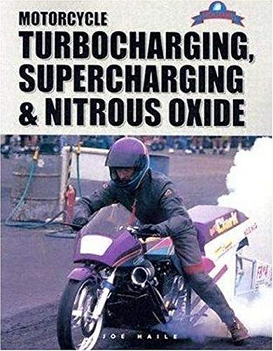 Motorcycle Turbocharging, Supercharging, & Nitrous Oxide: A Complete Guide to Forced Induction ...