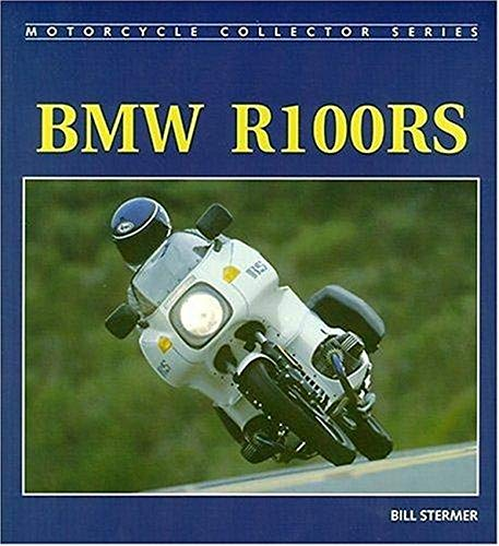 BMW R100 RS (Motorcycle Collector Series): Stermer, Bill