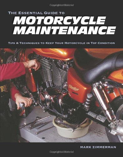 9781884313417: Essential Guide to Motorcycle Maintenance: Tips and Techniques to Keep Your Motorcycle in Top Condition