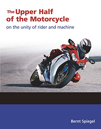 9781884313752: Upper Half of the Motorcycle: On the Unity of Rider & Machine