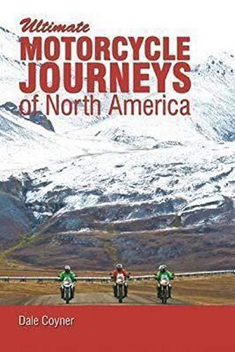 Motorcycle Journeys Through North America: Coyner, Dale