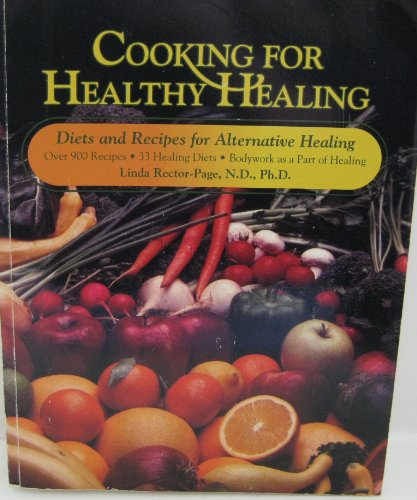 9781884334511: Cooking for Healthy Healing: Diets and Recipes for Alternative Healing