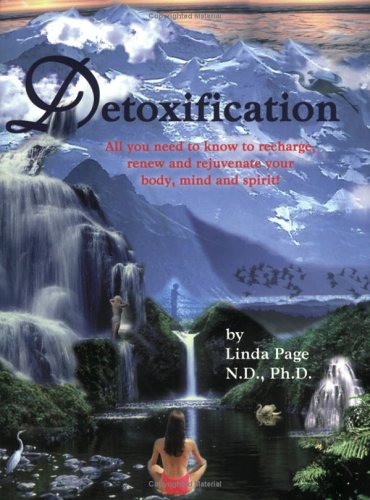 9781884334542: Detoxification - All you need to know to recharge, renew and rejuvenate your body, mind and spirit!