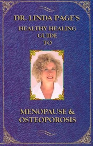 9781884334900: Dr. Linda Page's Healthy Healing Guide to Menopause & Osteoporosis