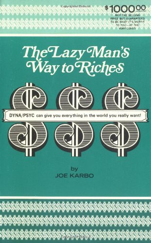 9781884337017: The Lazy Man's Way to Riches: DYNA/PSYC Can Give You Everything in the World You Really Want!