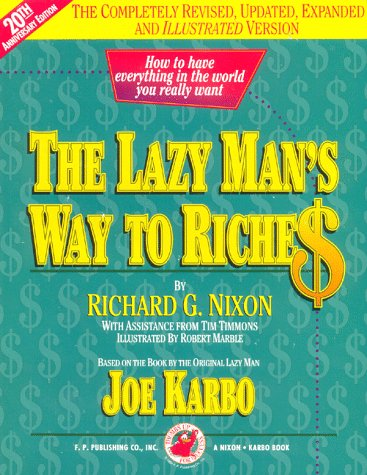 9781884337116: The Lazy Man's Way to Riche$: How to have everything in the world you really want!