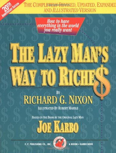 9781884337222: The Lazy Man's Way to Riches: How to Have Everything in the World You Really Want! (Revised Edition)